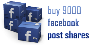 buy 9000 facebook post shares